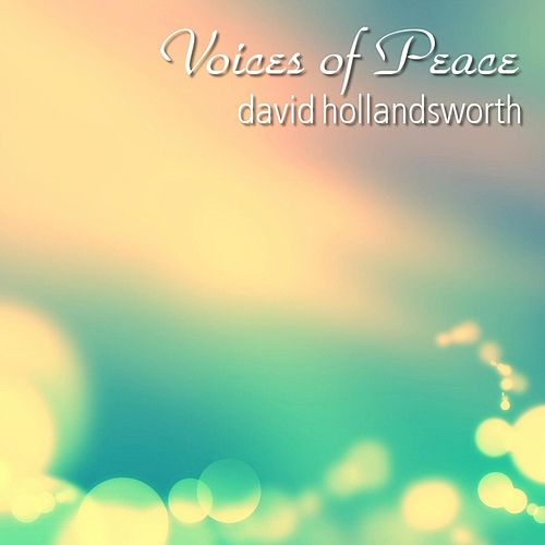 Voices of Peace by David Hollandsworth