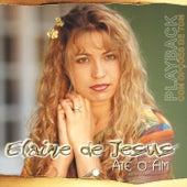 Até o Fim (Playback) by Elaine de Jesus