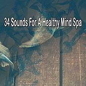 34 Sounds For A Healthy Mind Spa by S.P.A