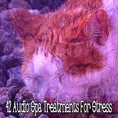 42 Audio Spa Treatments For Stress by S.P.A