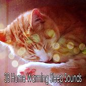 38 Home Warming Sleep Sounds by White Noise For Baby Sleep
