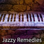 Jazzy Remedies by Chillout Lounge
