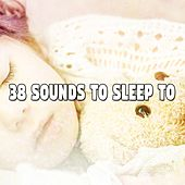 38 Sounds To Sleep To by Ocean Waves For Sleep (1)