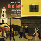 Ned Rorem: Our Town by Various Artists