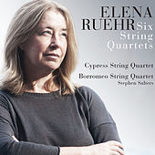 Elena Ruehr: Six String Quartets by Various Artists