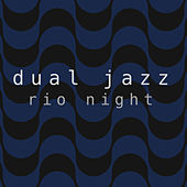 Rio Nigth by Dual Jazz