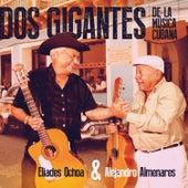 Dos Gigantes de Musica Cubana by Eliades Ochoa