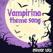 Vampirina Theme Song de Imitator Tots