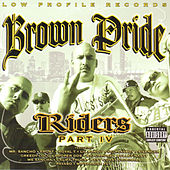 Brown Pride Riders Vol. 4 by Various Artists