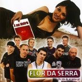 A Sua História de Flor Da Serra