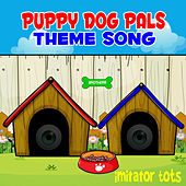 Puppy Dog Pals Theme Song de Imitator Tots