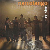 Narcotango en Vivo by Carlos Libedinsky