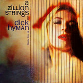 A Zillion Strings and Dick Hyman at the Piano by Dick Hyman