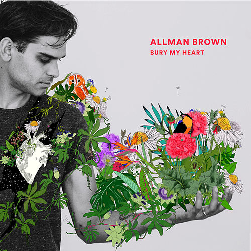 Bury My Heart EP de Allman Brown