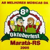As Melhores da 8a Oktoberfest de Maratá 2005 de Various Artists