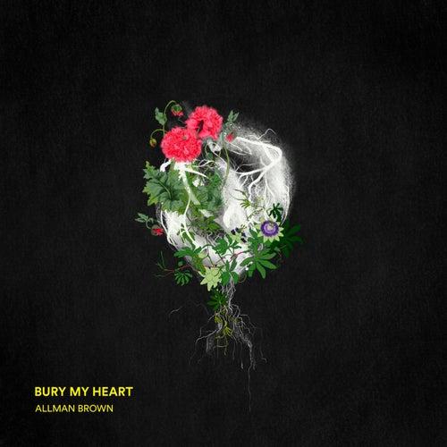 Bury My Heart by Allman Brown