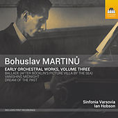 Martinů: Early Orchestral Works, Vol. 3 by Various Artists