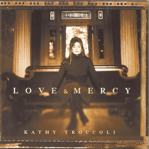 Love And Mercy by Kathy Troccoli