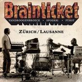 Zürich / Lausanne (Live) by Brainticket