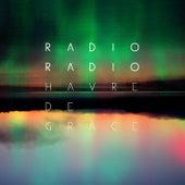 Havre de Grâce de Radioradio