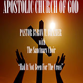 Had It Not Been for the Cross by Pastor Byron T. Brazier