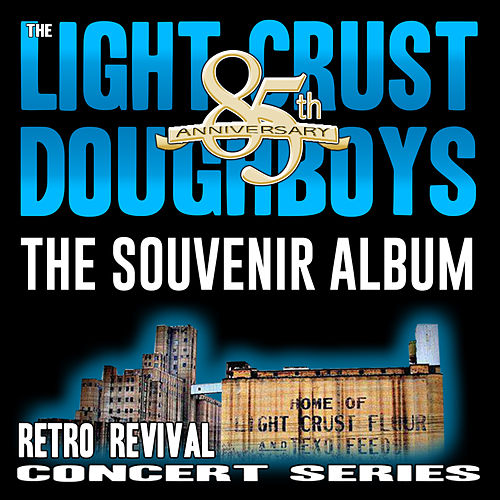85th Anniversary Souvenir Album by The Light Crust Doughboys