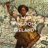 A Map of the Kingdom of Ireland by Various Artists