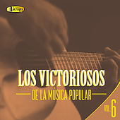 Los Victoriosos de la Musica Popular (Vol.6) de Various Artists