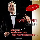 The Mantovani Orchestra, Vol. 7 (Digitally Remastered) von Mantovani & His Orchestra