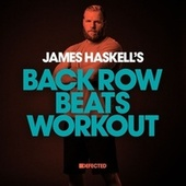 James Haskell's Back Row Beats Workout de James Haskell