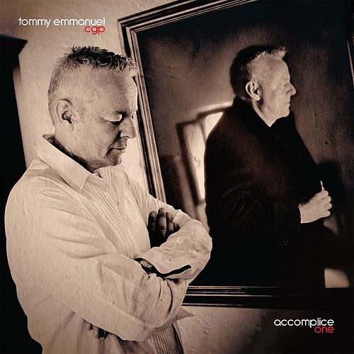 Accomplice One by Tommy Emmanuel