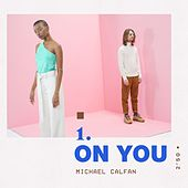 On You by Michael Calfan