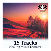 15 Tracks - Healing Music Therapy for Deep Relaxation & Rest, Calm Down Your Emotions, Positive Mind de Meditación Música Ambiente