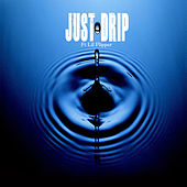 Just Drip by Karik