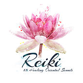 Reiki – 15 Healing Oriental Sounds by Various Artists