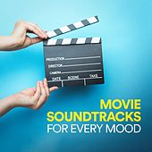 Movie Soundtracks for Every Mood by Movie Soundtrack All Stars