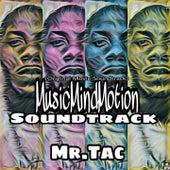 Music Mind Motion (Original Motion Picture Soundtrack) by Mr. Tac