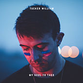 My Soul to Take by Tucker William