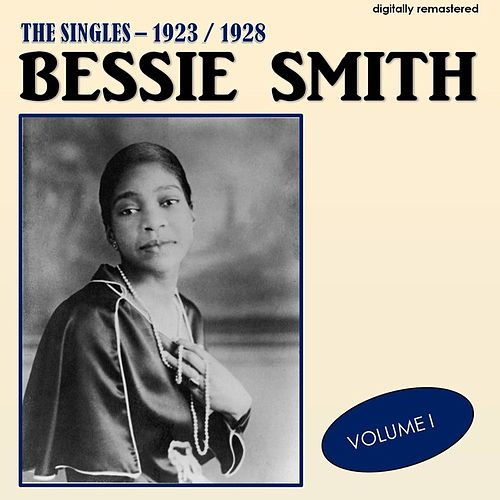 The Singles 1923-1928, Vol. 1 (Digitally Remastered) by Bessie Smith