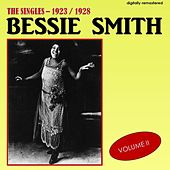 The Singles 1923-1928, Vol. 2 (Digitally Remastered) by Bessie Smith