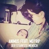 Der stärkste Mensch (feat. MoTrip) by Animus