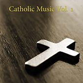 Catholic Music, Vol. 1 by Various Artists