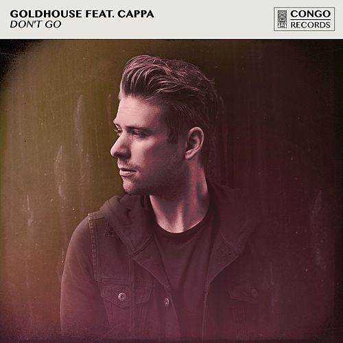 Don't Go (feat. CAPPA) by Goldhouse
