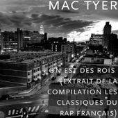 On Est Des Rois  (Extrait De La Compilation Les Classiques Du Rap Français) by Mac Tyer