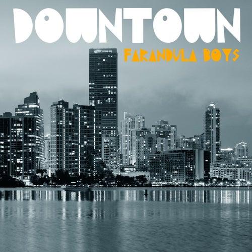 Downtown di Farandula Boys