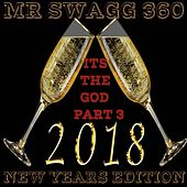Its the God Part 3 (2018 New Years Edition) von Mr Swagg 360