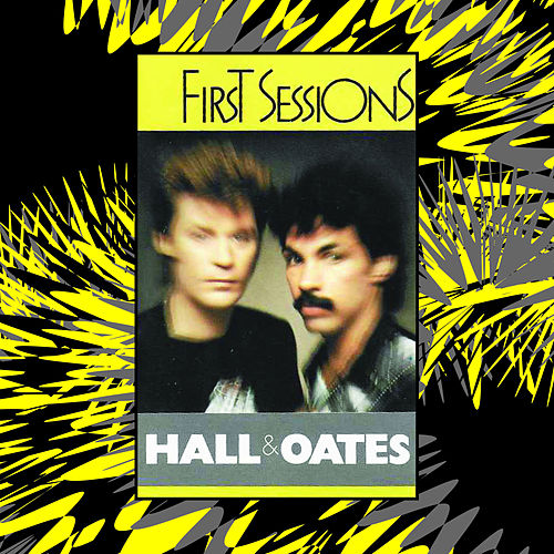 First Sessions by Hall & Oates