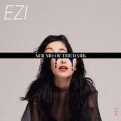 Afraid Of The Dark Ep de Ezi