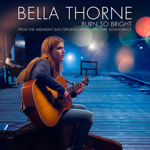 Burn So Bright by Bella Thorne