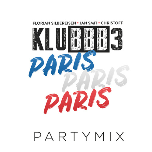 Paris Paris Paris (Partymix) von Klubbb3